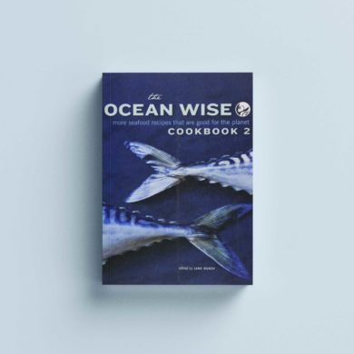 The Ocean Wise Cookbook 2: More Seafood Recipes that are Good for the Planet