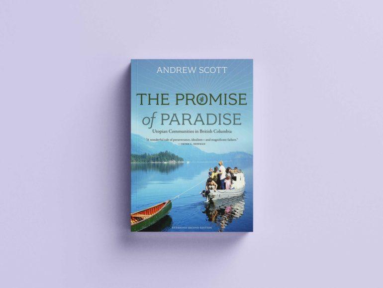 The Promise of Paradise, Utopian Communities in British Columbia
